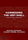 Harnessing the UEFI Shell : Moving the Platform Beyond DOS, Second Edition - Book