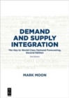 Demand and Supply Integration : The Key to World-Class Demand Forecasting, Second Edition - Book