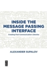 Inside the Message Passing Interface : Creating Fast Communication Libraries - Book