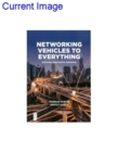 Networking Vehicles to Everything : Evolving Automotive Solutions - Book
