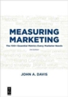 Measuring Marketing : The 100+ Essential Metrics Every Marketer Needs, Third Edition - Book