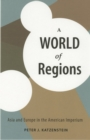 A World of Regions : Asia and Europe in the American Imperium - eBook