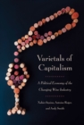 Varietals of Capitalism : A Political Economy of the Changing Wine Industry - Book