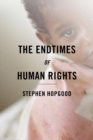 The Endtimes of Human Rights - Book
