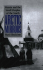 Arctic Mirrors : Russia and the Small Peoples of the North - eBook