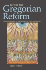 Before the Gregorian Reform : The Latin Church at the Turn of the First Millennium - eBook