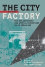 The City Is the Factory : New Solidarities and Spatial Strategies in an Urban Age - eBook