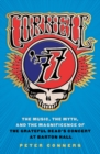 Cornell '77 : The Music, the Myth, and the Magnificence of the Grateful Dead's Concert at Barton Hall - eBook