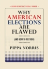 Why American Elections Are Flawed (And How to Fix Them) - eBook