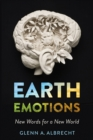 Earth Emotions : New Words for a New World - eBook