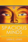 Spacious Minds : Trauma and Resilience in Tibetan Buddhism - Book