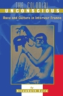 The Colonial Unconscious : Race and Culture in Interwar France - eBook