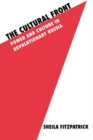 The Cultural Front : Power and Culture in Revolutionary Russia - eBook