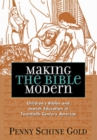 Making the Bible Modern : Children's Bibles and Jewish Education in Twentieth-Century America - eBook