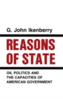 Reasons of State : Oil Politics and the Capacities of American Government - eBook