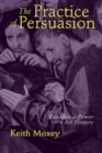 The Practice of Persuasion : Paradox and Power in Art History - eBook