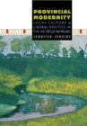 Provincial Modernity : Local Culture and Liberal Politics in Fin-de-Siecle Hamburg - eBook