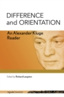 Difference and Orientation : An Alexander Kluge Reader - eBook