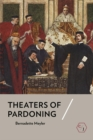 Theaters of Pardoning - Book