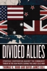 Divided Allies : Strategic Cooperation against the Communist Threat in the Asia-Pacific during the Early Cold War - Book