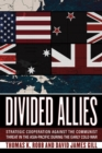 Divided Allies : Strategic Cooperation against the Communist Threat in the Asia-Pacific during the Early Cold War - eBook