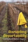 Disrupting Deportability : Transnational Workers Organize - eBook