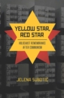 Yellow Star, Red Star : Holocaust Remembrance after Communism - Book