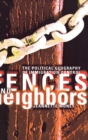 Fences and Neighbors : The Political Geography of Immigration Control - eBook