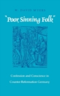 """Poor Sinning Folk"" : Confession and Conscience in Counter-Reformation Germany - eBook"