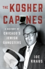 The Kosher Capones : A History of Chicago's Jewish Gangsters - Book