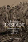 The Politics of Punishment : Prison Reform in Russia, 1863-1917 - Book