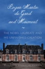 Roger Martin du Gard and Maumort : The Nobel Laureate and His Unfinished Creation - Book