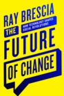 The Future of Change : How Technology Shapes Social Revolutions - eBook