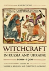 Witchcraft in Russia and Ukraine, 1000-1900 : A Sourcebook - Book