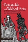 Detestable and Wicked Arts : New England and Witchcraft in the Early Modern Atlantic World - Book