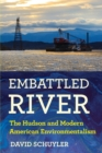 Embattled River : The Hudson and Modern American Environmentalism - Book