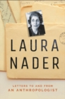 Laura Nader : Letters to and from an Anthropologist - eBook