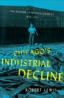 Chicago's Industrial Decline : The Failure of Redevelopment, 1920-1975 - eBook