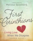 First Corinthians - Women's Bible Study Leader Guide : Living Love When We Disagree - eBook