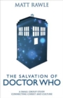 The Salvation of Doctor Who : A Small Group Study Connecting Christ and Culture - eBook