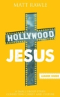 Hollywood Jesus Leader Guide : A Small Group Study Connecting Christ and Culture - eBook