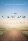 At the Crossroads : Leadership Lessons for the Second Half of Life - eBook