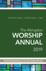 The Abingdon Worship Annual 2019 : Worship Planning Resources for Every Sunday of the Year - eBook