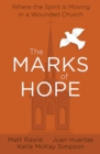 The Marks of Hope : Where the Spirit Is Moving in a Wounded Church - eBook