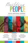 Building People : Social-Emotional Learning for Kids, Families, Schools, and Communities - eBook