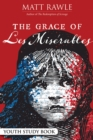 The Grace of Les Miserables Youth Study Book - eBook