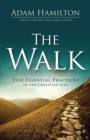 The Walk : Five Essential Practices of the Christian Life - eBook
