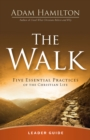 The Walk Leader Guide : Five Essential Practices of the Christian Life - eBook