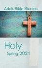 Adult Bible Studies Spring 2021 Student : Holy - eBook