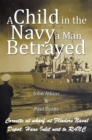 A Child in the Navy a Man Betrayed - eBook